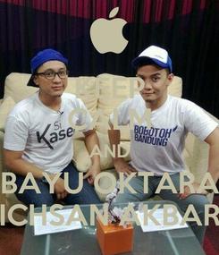 Poster: KEEP CALM AND BAYU OKTARA ICHSAN AKBAR