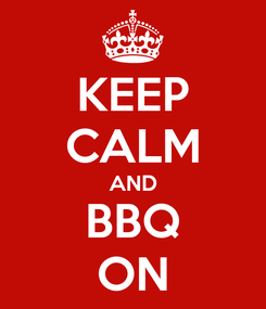 Poster: KEEP CALM AND BBQ ON