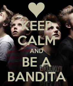 Poster: KEEP CALM AND BE A BANDITA