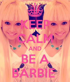 Poster: KEEP CALM AND BE A BARBIE
