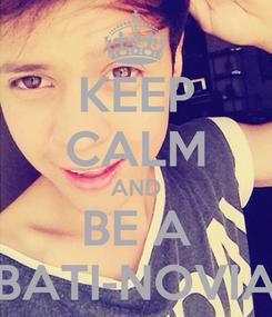 Poster: KEEP CALM AND BE A BATI-NOVIA