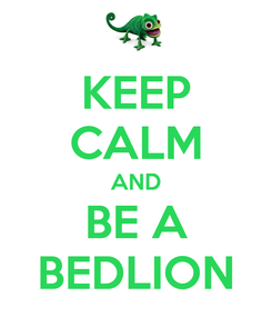 Poster: KEEP CALM AND BE A BEDLION