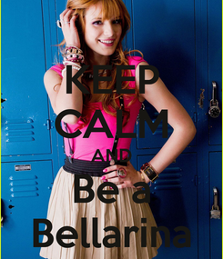 Poster: KEEP CALM AND Be a Bellarina