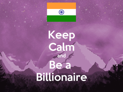 Poster: Keep Calm and Be a  Billionaire