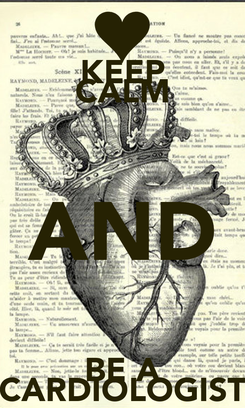 Poster: KEEP CALM AND BE A CARDIOLOGIST