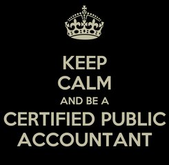 Poster: KEEP CALM AND BE A CERTIFIED PUBLIC ACCOUNTANT