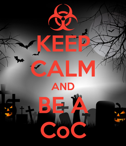 Poster: KEEP CALM AND BE A CoC