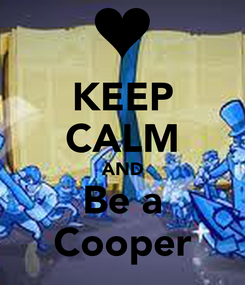 Poster: KEEP CALM AND Be a Cooper