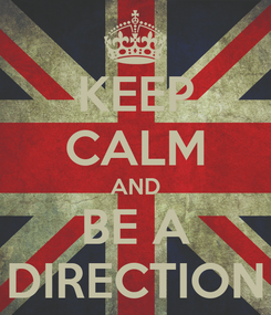 Poster: KEEP CALM AND BE A DIRECTION