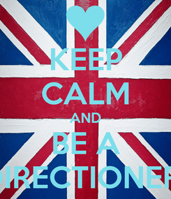 Poster: KEEP CALM AND BE A DIRECTIONER