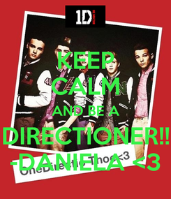 Poster: KEEP CALM AND BE A DIRECTIONER!! -DANIELA <3