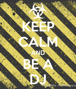 Poster: KEEP CALM AND BE A DJ