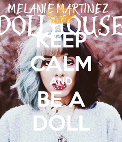 Poster: KEEP CALM AND BE A DOLL
