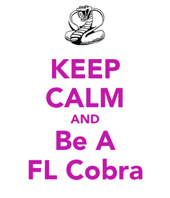 Poster: KEEP CALM AND Be A FL Cobra
