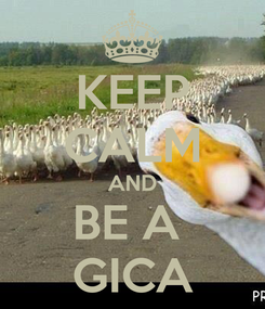 Poster: KEEP CALM AND BE A  GICA