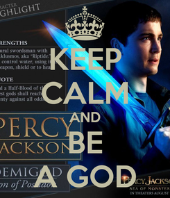 Poster: KEEP CALM AND BE A GOD