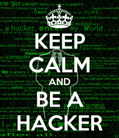 Poster: KEEP CALM AND BE A HACKER