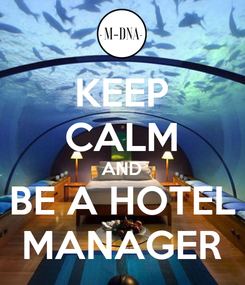 Poster: KEEP CALM AND BE A HOTEL MANAGER