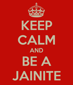 Poster: KEEP CALM AND BE A JAINITE