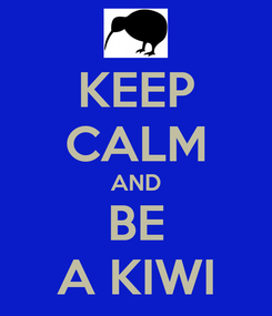 Poster: KEEP CALM AND BE A KIWI