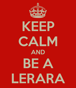 Poster: KEEP CALM AND BE A LERARA