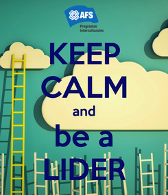Poster: KEEP CALM and be a LIDER