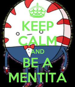 Poster: KEEP CALM AND BE A MENTITA
