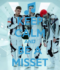 Poster: KEEP CALM AND BE A MISSET