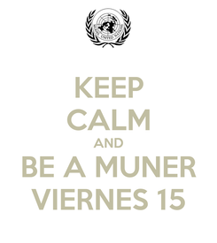 Poster: KEEP CALM AND BE A MUNER VIERNES 15