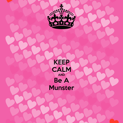 Poster: KEEP CALM AND Be A Munster