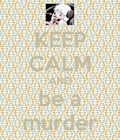 Poster: KEEP CALM AND be a murder