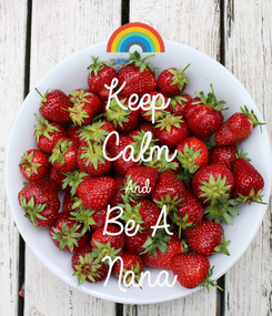 Poster: Keep Calm And Be A Nana