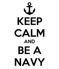 Poster: KEEP CALM AND BE A NAVY