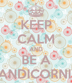 Poster: KEEP CALM AND BE A PANDICORNIO