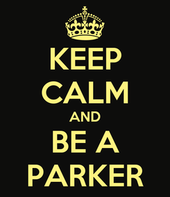Poster: KEEP CALM AND BE A PARKER