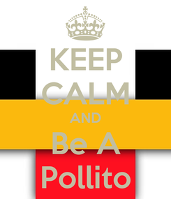 Poster: KEEP CALM AND Be A Pollito