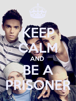 Poster: KEEP CALM AND  BE A PRISONER