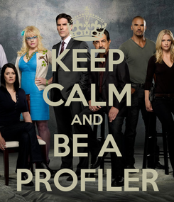 Poster: KEEP CALM AND BE A PROFILER