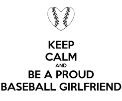 Poster: KEEP CALM AND BE A PROUD BASEBALL GIRLFRIEND
