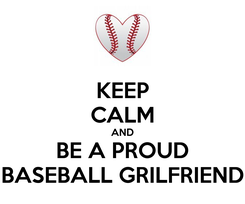 Poster: KEEP CALM AND BE A PROUD BASEBALL GRILFRIEND