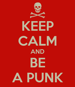 Poster: KEEP CALM AND BE A PUNK