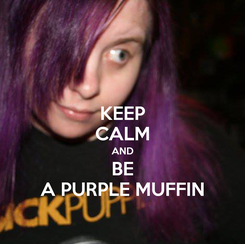 Poster: KEEP CALM AND BE A PURPLE MUFFIN