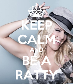 Poster: KEEP CALM AND BE A RATTY