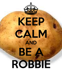 Poster: KEEP CALM AND BE A ROBBIE