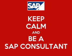 Poster: KEEP CALM AND BE A SAP CONSULTANT