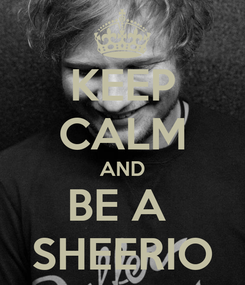 Poster: KEEP CALM AND BE A  SHEERIO