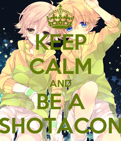Poster: KEEP CALM AND BE A SHOTACON