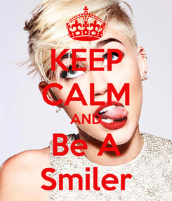Poster: KEEP CALM AND Be A Smiler