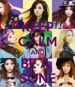Poster: KEEP CALM AND BE A  SONE