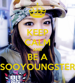 Poster: KEEP CALM AND BE A SOOYOUNGSTER